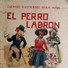 Libros antiguos: EL PERRO LADRÓN. PROVENZA ; BARCELONA : RAMÓN SOPENA, [1993-1997]. (CUENTOS ILUSTRADOS PARA NIÑOS).. Lote 259772475