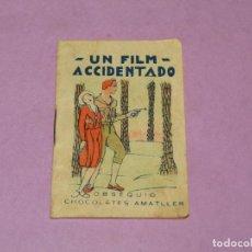 Libri antichi: ANTIGUO CUENTO * UN FILM ACCIDENTADO * OBSEQUIO DE CHOCOLATES AMATLLER. Lote 260872170