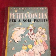 Libros antiguos: PETITS CONTES PER A NOIS PETITS 1A EDICIÓN. Lote 261700900