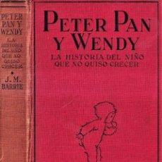 Libros antiguos: PETER PAN Y WENDY - J. M. BARRIE - MABEL LUCIE ATTWELL - ED. JUVENTUD 1925 PRIMERA EDICIÓN. Lote 262180915