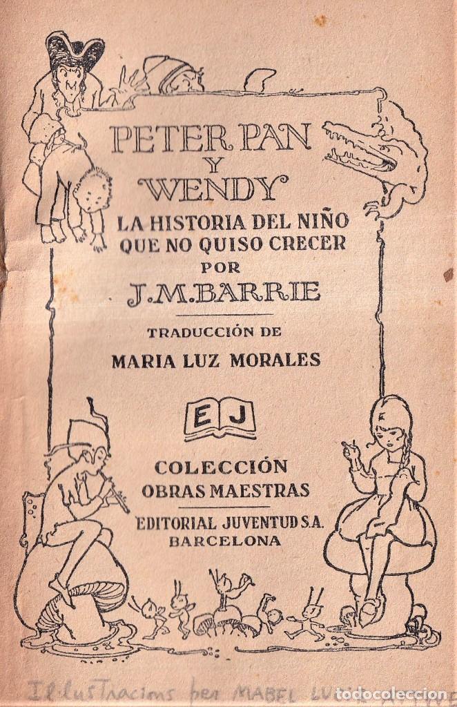 Libros antiguos: PETER PAN Y WENDY - J. M. BARRIE - MABEL LUCIE ATTWELL - ED. JUVENTUD 1925 PRIMERA EDICIÓN - Foto 2 - 262180915