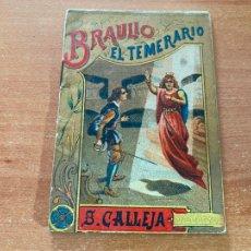 Libros antiguos: BRAULIO EL TEMERARIO CUENTO CALLEJA. TAPA DORADA (COIB142). Lote 262401165