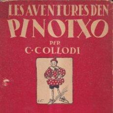 Libros antiguos: LES AVENTURES D'EN PINOTXO PER C. COLLODÍ - EDITORIAL JOVENTUT 1934. Lote 262703385