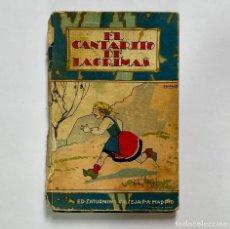 Libros antiguos: EL CANTARITO DE LÁGRIMAS, ED. SATURNINO CALLEJA CUENTOS. Lote 265155204