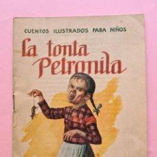 Libros antiguos: CUENTO INFANTIL - LA TONTA PETRONILA - EDITORIAL SOPENA - ILUSTRACIONES B/N Y COLOR - VER FOTOS. Lote 269186653