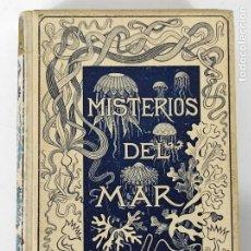 Libros antiguos: LOS MISTERIOS DEL MAR - MANUEL ARANDA SANJUAN - MONTANER Y SIMÓN, EDITORES - AÑO 1891. Lote 270602788