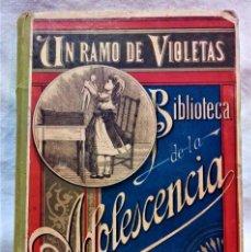 Libros antiguos: UN RAMO DE VIOLETAS,POR CARLOS FRONTANA.BIBLIOTECA DE LA ADOLESCÉNCIA.BASTINOS EDITORES,1882.. Lote 270997038