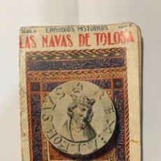 Libros antiguos: EPISODIOS HISTÓRICOS. LAS NAVAS DE TOLOSA N5. Lote 277232738