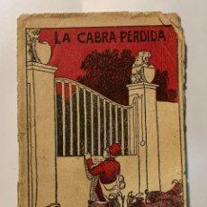 Libros antiguos: LA CABRA PERDIDA * Nº 5 DE LA COLECCIÓN CHIQUITÍN - AÑO 1920S.. Lote 277235068