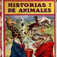 Libros antiguos: HISTORIAS DE ANIMALES (SOPENA, 1919). Lote 277689103