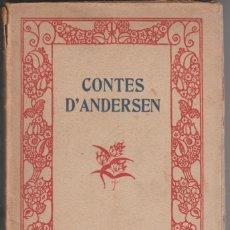 Libros antiguos: CONTES D'ANDERSEN - TRAD JOAN D'ALBAFLOR, ILUSTRADOR. TORNÉ ESQUIU - EDITORIAL CATALANA 1918. Lote 278605963