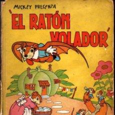 Libros antiguos: WALT DISNEY . EL RATÓN VOLADOR (MOLINO, 1936). Lote 280431228