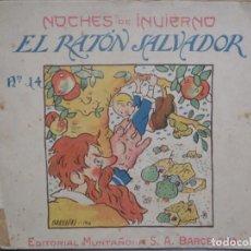 Livros antigos: NOCHES DE INVIERNO - EL RATON SALVADOR - Nº 14- ED. MUNTAÑOLA. S.A. - 1920. Lote 280876733