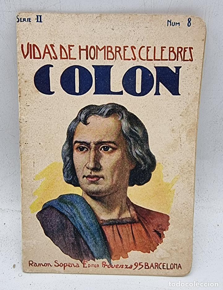 VIDAS DE HOMBRES CELEBRES COLON. RAMON SOPENA. SERIE II. NUM, 8. ED. PROVENZA. BARCELONA. PAGS: 16. (Libros Antiguos, Raros y Curiosos - Literatura Infantil y Juvenil - Cuentos)