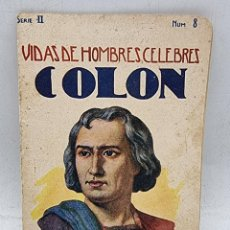 Libros antiguos: VIDAS DE HOMBRES CELEBRES COLON. RAMON SOPENA. SERIE II. NUM, 8. ED. PROVENZA. BARCELONA. PAGS: 16.. Lote 283637398