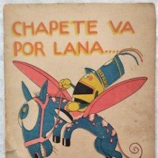 Libros antiguos: CHAPETE VA POR LANA...- CUENTOS DE CALLEJA EN COLORES - SERIE PINOCHO CONTRA CHAPETE. Lote 286845993