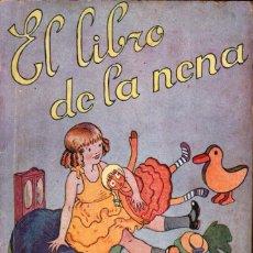 Libros antiguos: LUIS SORIA : EL LIBRO DE LA NENA (JUVENTUD SERIE BEBÉ, 1930) DIBUJOS DE JUNCEDA Y BOCQUET. Lote 287354978
