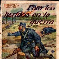 Libros antiguos: PARA LOS HERIDOS EN LA GUERRA . BIBLIOTECA INFANTIL SOPENA. Lote 288698578
