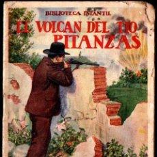 Libros antiguos: EL VOLCAN DEL TIO PITANZAS . BIBLIOTECA INFANTIL SOPENA. Lote 288698703