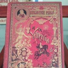 Libros antiguos: A LA VENTURA-CUENTOS FANTASTICOS-CORDELIA-BIBLIOTECA PERLA-EDITORIAL CALLEJA-S/F-EXCELENTE. Lote 289442943