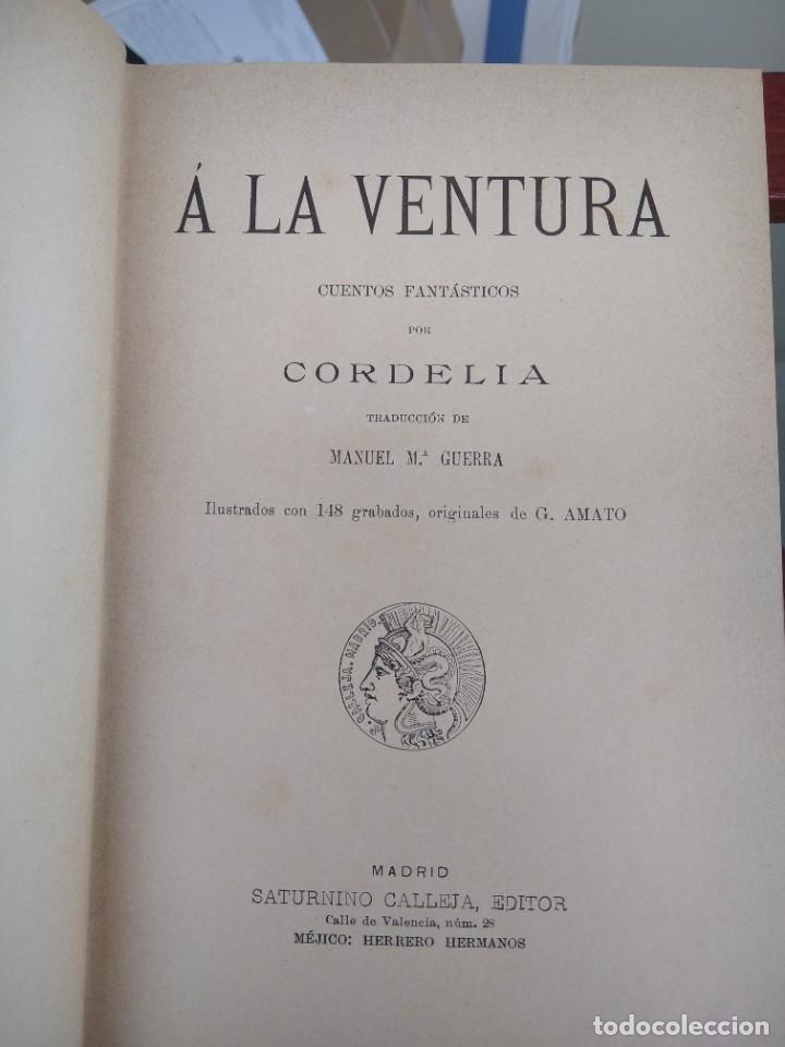 Libros antiguos: A LA VENTURA-CUENTOS FANTASTICOS-CORDELIA-BIBLIOTECA PERLA-EDITORIAL CALLEJA-S/F-EXCELENTE - Foto 7 - 289442943