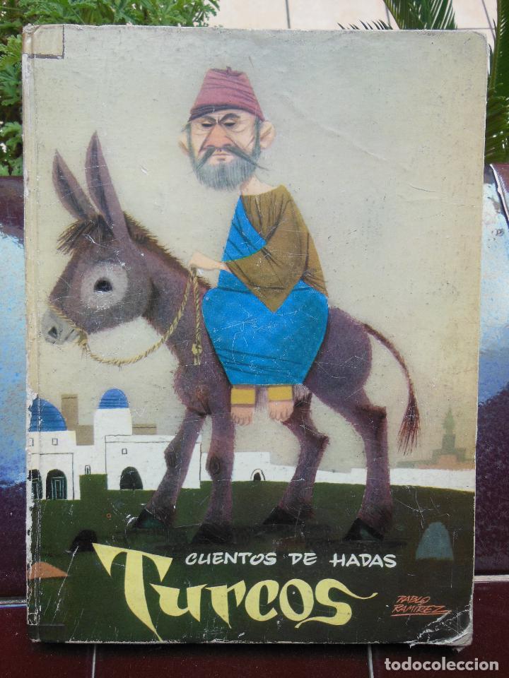CUENTOS DE HADAS TURCOS , EDT MOLINO , 1969 .ORIGINALES EDUADO MACHO QUEVEDO, CUBIERTA PABLO RAMÏREZ (Libros Antiguos, Raros y Curiosos - Literatura Infantil y Juvenil - Cuentos)