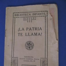 Libros antiguos: BIBLIOTECA INFANTIL Nº19. LA PATRIA TE LLAMA. RAMON SOPENA. DEFECTOS.. Lote 294834398