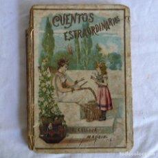 Libros antiguos: CUENTOS EXTRAORDINARIOS, S. CALLEJA 1899. Lote 295718733