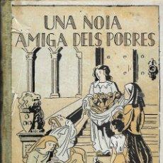 Libros antiguos: RONDALLES POPULARS -UNA NOIA AMIGA DELS POBRES I ALTRES -- EDITAT AL 1933. Lote 295736638