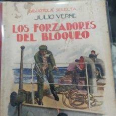 Libros antiguos: LOS FORZADORES DEL BLOQUEO JULIO. Lote 295787193