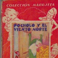 Libros antiguos: COLECCIÓN MARUJITA -- Nº 11 POCHOLO Y EL VIENTO DEL NORTE Y OTROS -- 1934. Lote 295866448