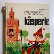 Libros antiguos: LAS FUNCIONES Y LOS JUEGOS DE KASPERLE (TAPA DURA). Lote 296790343