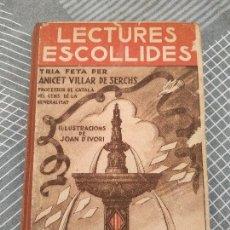 Libros antiguos: LECTURES ESCOLLIDES (1ª EDICIO 1935) DE ANICET VILLAR DE SERCHS. Lote 296821403