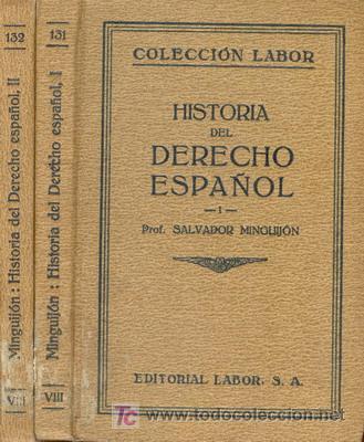 1927 HISTORIA DEL DERECHO ESPAÑOL DOS TOMOS (Libros Antiguos, Raros y Curiosos - Ciencias, Manuales y Oficios - Derecho, Economía y Comercio)