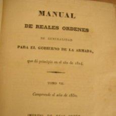Libros antiguos: MANUAL DE REALES ORDENES DE GENERALIDAD PARA EL GOBIERNO DE LA ARMADA,TOMO VII COMPRENDE EL AÑO 1830. Lote 19648913