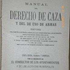 Libros antiguos: MANUAL DERECHO DE CAZA Y DEL USO DE ARMAS (1916).. Lote 27543388