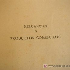 Libros antiguos: MERCANCÍAS O PRODUCTOS COMERCIALES,-¿EDUARDO VILLEGAS ?-MAD.- IMP. J. PUELLO-SIN FECHA-¿1930 ?. Lote 23522201