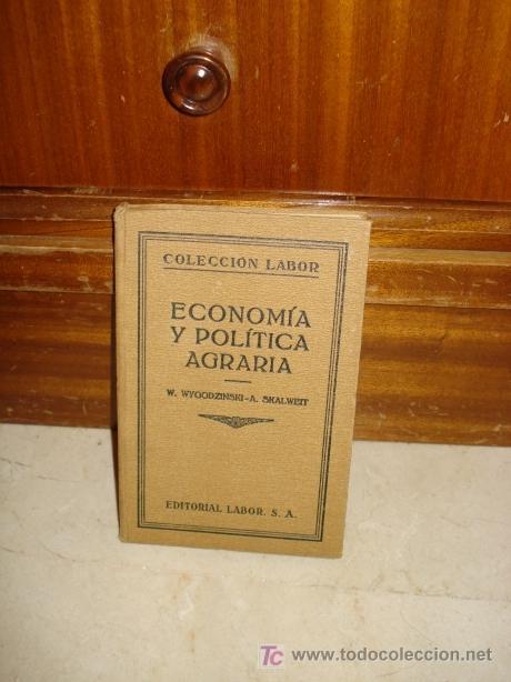 ECONOMÍA Y POLÍTICA AGRARIA (Libros Antiguos, Raros y Curiosos - Ciencias, Manuales y Oficios - Derecho, Economía y Comercio)
