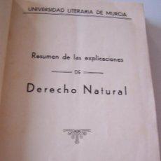 Libros antiguos: RESUMEN DE EXPLICACIONES DE DERECHO NATURAL, UNIVERSIDAD LITERARIA DE MURCIA.- MURCIA 1930.. Lote 15458518
