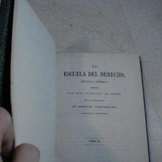 Libros antiguos: LA ESCUELA DEL DERECHO REVISTA JURÍDICA TOMOS II Y III. Lote 6652973