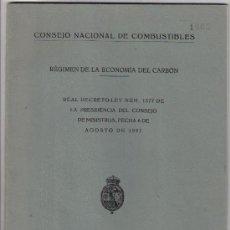 Libros antiguos: CONSEJO NACIONAL DE COMBUSTIBLES - RÉGIMEN DE LA ECONOMIA DEL CARBÓN - REAL DECRETO-LEY 1927. Lote 17793472
