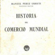 Libros antiguos: HISTORIA DEL COMERCIO MUNDIAL. Lote 22385385