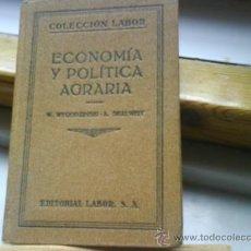 Libros antiguos: ECONOMÍA Y POLÍTICA AGRARIA LABOR 1930. Lote 12644347