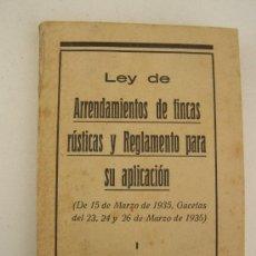 Libros antiguos: LEY DE ARRENDAMIENTOS DE FINCAS RÚSTICAS Y REGLAMENTO PARA SU APLICACIÓN-1935-M. BERNABE, IMPRESOR-. Lote 15842502