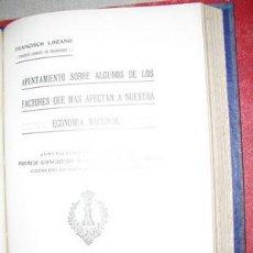 Libros antiguos: 1921 APUNTAMIENTO SOBRE ALGUNO DE LOS FACTORES QUE MAS AFECTAN A LA ECONOMIA NACIONAL. Lote 27287614
