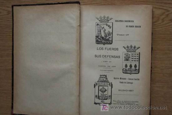 LOS FUEROS Y SUS DEFENSAS. TOMO III. CORTES DE 1876. VOLUMEN PRIMERO. (Libros Antiguos, Raros y Curiosos - Ciencias, Manuales y Oficios - Derecho, Economía y Comercio)