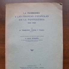 Libros antiguos: LA ECONOMIA Y LAS FINANZAS ESPAÑOLAS EN LA POSTGUERRA 1918-1923.MARIANO VIADA Y VIADA.BARCELONA 1924. Lote 25359190