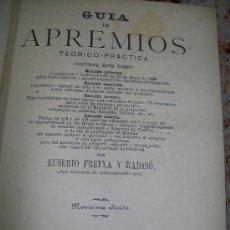 Libros antiguos: GUÍA DE APREMIOS, TEÓRICO-PRÁCTICA-EUSEBIO FREIXA Y RABASÓ-1889-MADRID,PUBLICACIONES DE E. F. RABASÓ. Lote 17084988