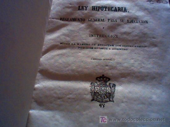 LEY HIPOTECARIA, REGLAMENTO GENERAL PARA SU EJECUCION (1861) (Libros Antiguos, Raros y Curiosos - Ciencias, Manuales y Oficios - Derecho, Economía y Comercio)