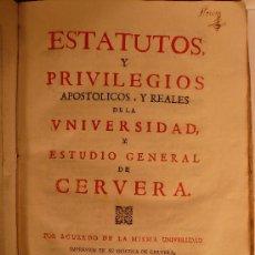 Libros antiguos: ESTATUTOS Y PRIVILEGIOS APOSTOLICOS Y REALES DE LA UNIVERSIDAD Y ESTUDIO GENERAL DE CERVERA AÑO 1750. Lote 27316745